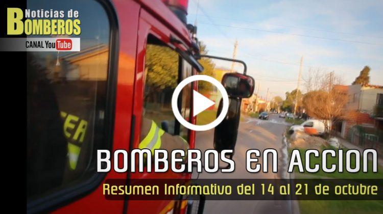 BOMBEROS EN ACCIÓN – Resumen Informativo del 14 al 21 de octubre
