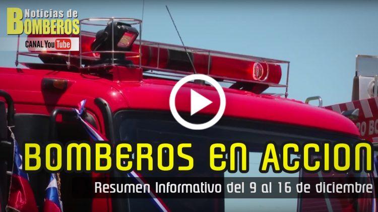 BOMBEROS EN ACCIÓN – Resumen Informativo del 9 al 16 de diciembre