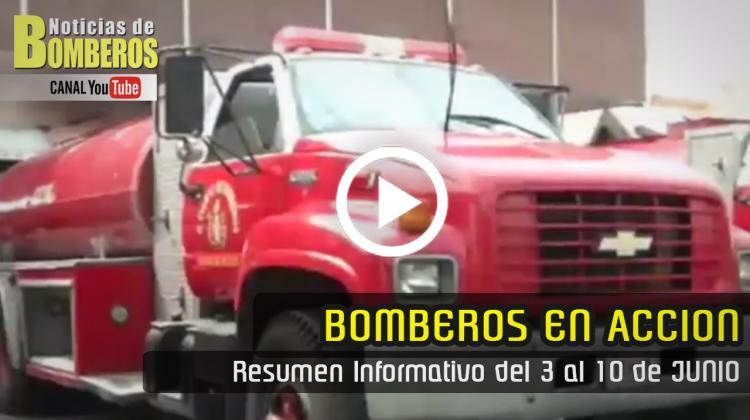 BOMBEROS EN ACCIÓN – Resumen Informativo del 3 al 10 de Junio