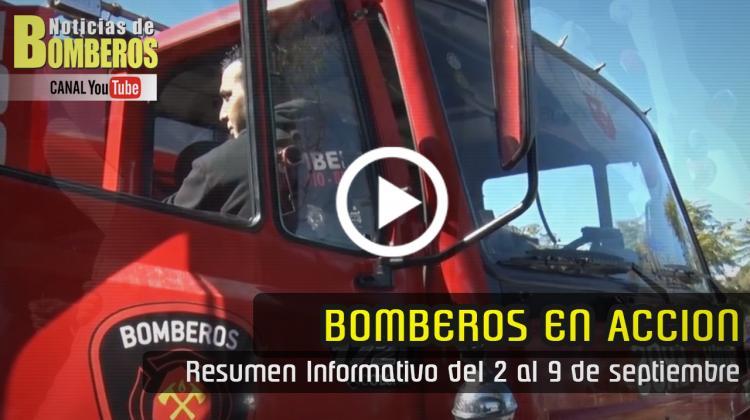 BOMBEROS EN ACCIÓN – Resumen Informativo del 2 al 9 de septiembre